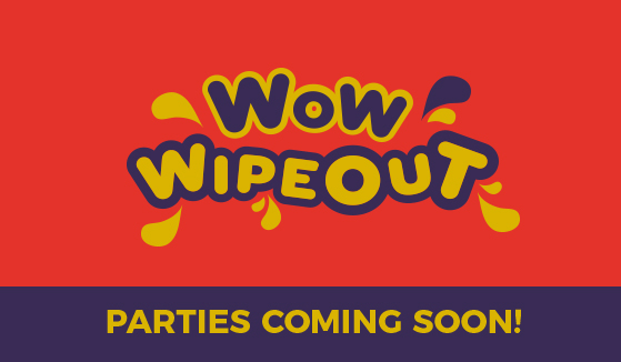 Wow Wipeout Parties
